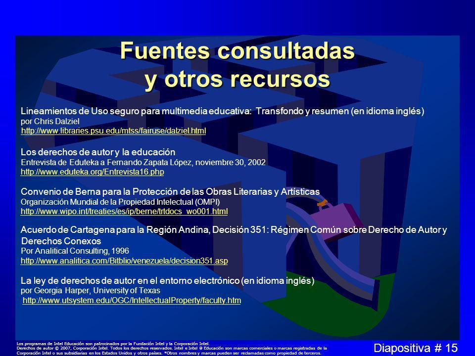 Diapositiva # 15 Los programas de Intel Educación son patrocinados por la Fundación Intel y la Corporación Intel.
