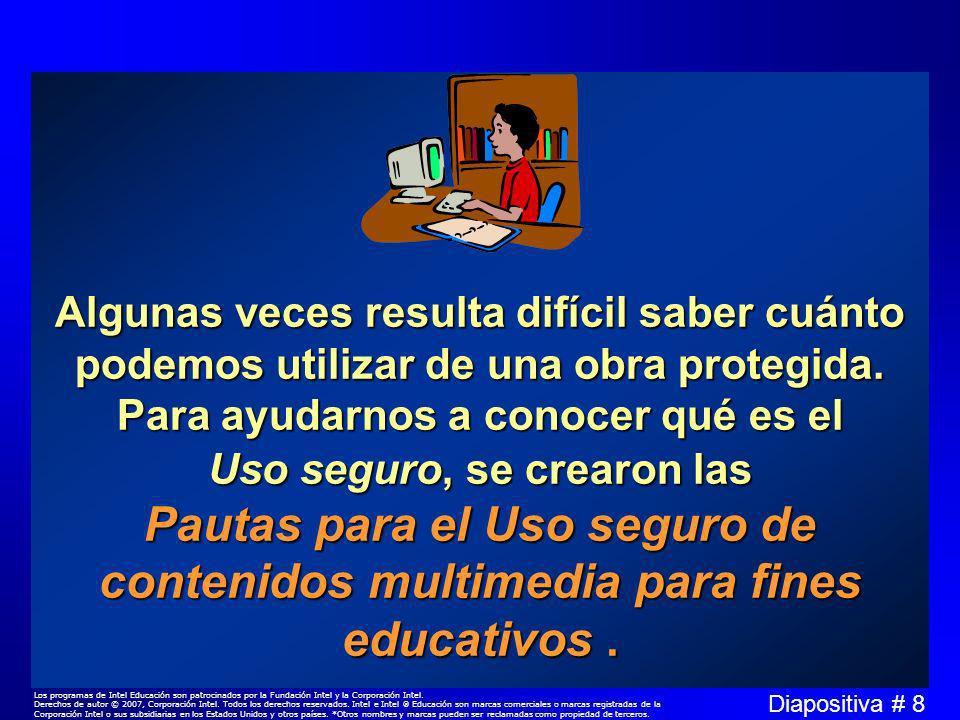 Diapositiva # 8 Los programas de Intel Educación son patrocinados por la Fundación Intel y la Corporación Intel.