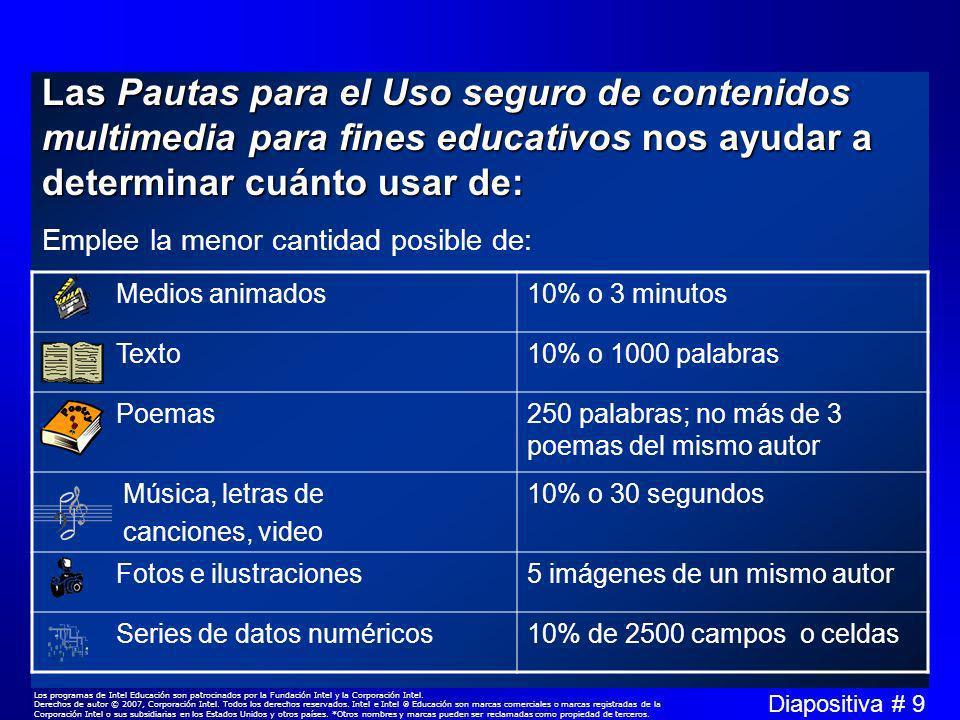 Diapositiva # 10 Los programas de Intel Educación son patrocinados por la Fundación Intel y la Corporación Intel.