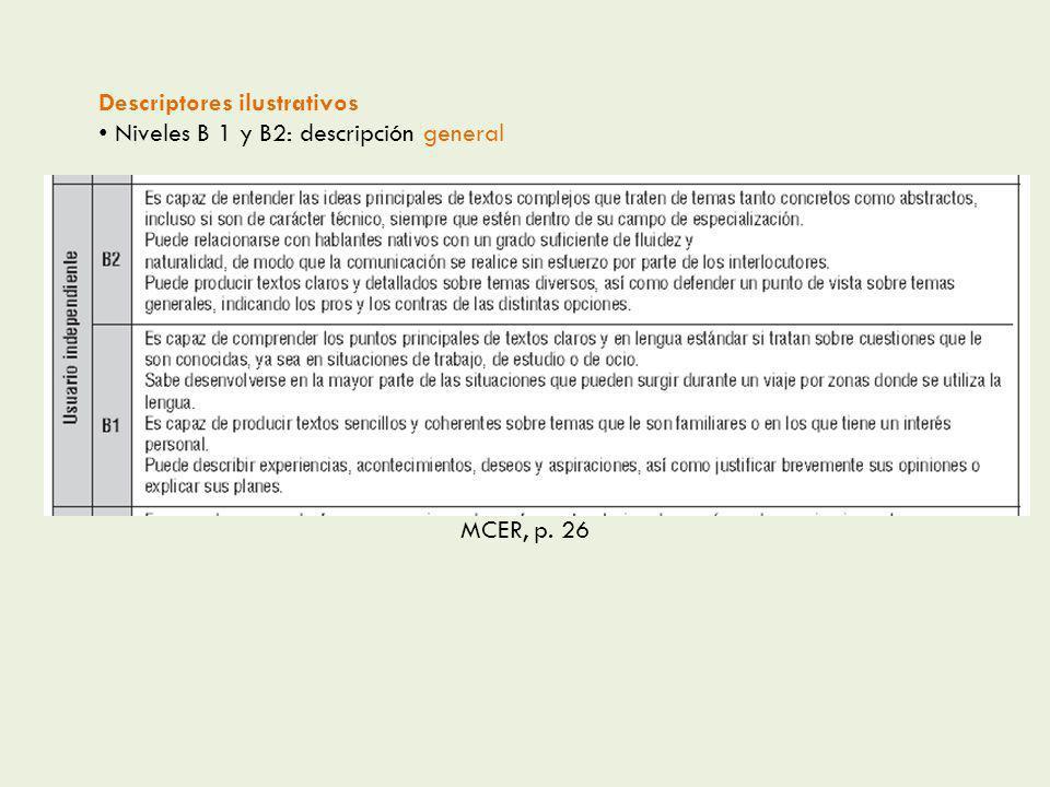 Descriptores ilustrativos Niveles B 1 y B2: descripción general MCER, p. 26