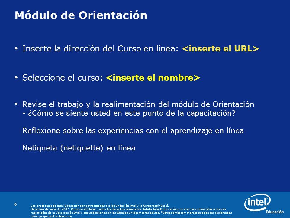 Los programas de Intel Educación son patrocinados por la Fundación Intel y la Corporación Intel.