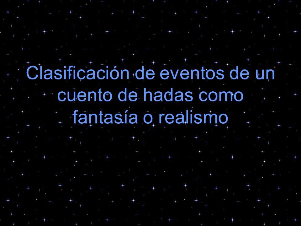 Diferencias entre fantasía y realismo ¿Cuál oración habla acerca de un evento que podría ocurrir en la vida real.
