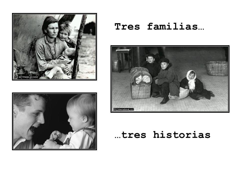 …tres historias Tres familias…
