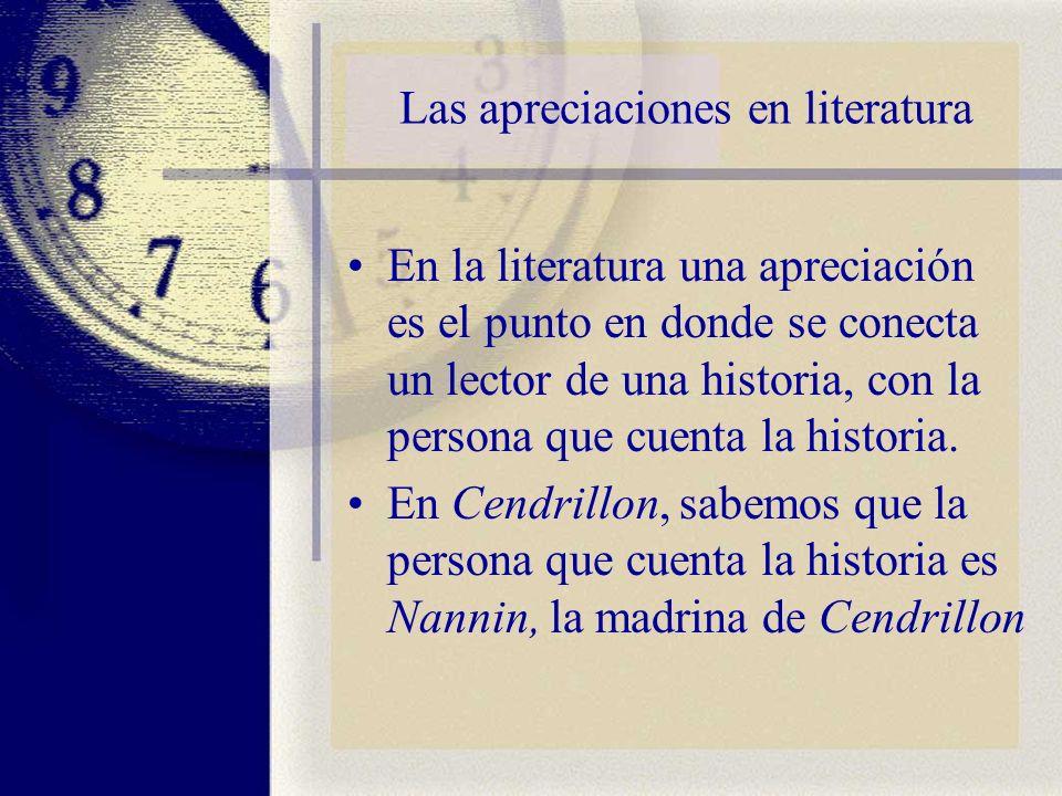 Las apreciaciones en literatura En la literatura una apreciación es el punto en donde se conecta un lector de una historia, con la persona que cuenta