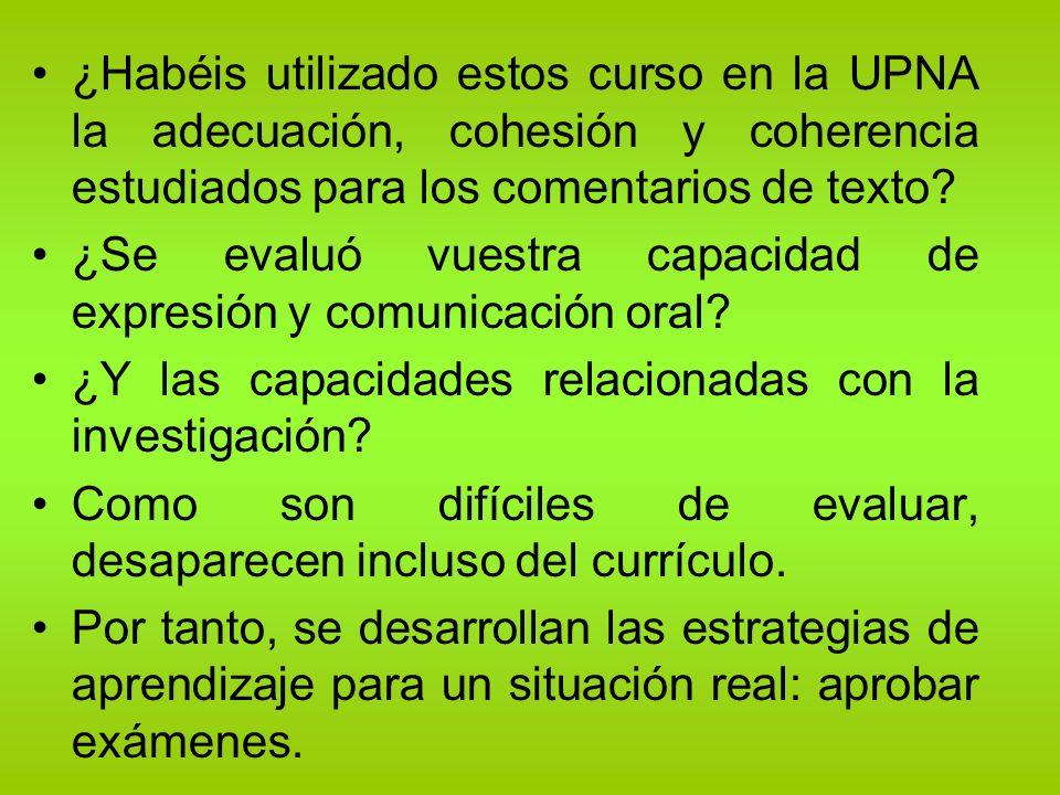 ¿Habéis utilizado estos curso en la UPNA la adecuación, cohesión y coherencia estudiados para los comentarios de texto? ¿Se evaluó vuestra capacidad d