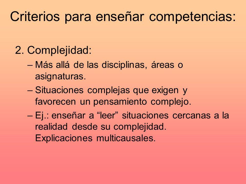 Criterios para enseñar competencias: 2.
