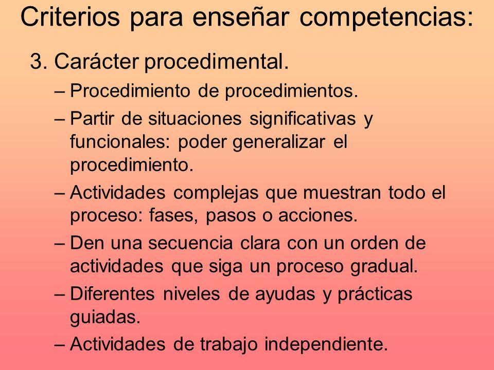Criterios para enseñar competencias: 3.Carácter procedimental.