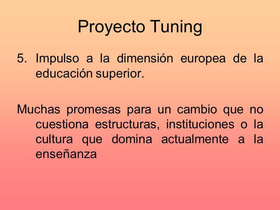 Proyecto Tuning 5.Impulso a la dimensión europea de la educación superior.