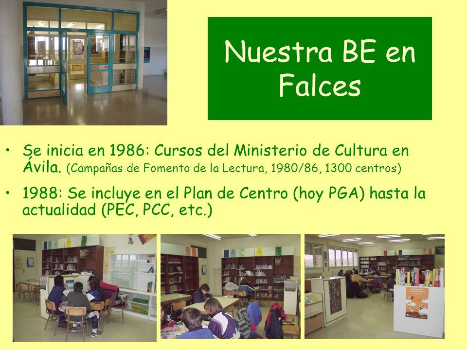 Nuestra BE en Falces Se inicia en 1986: Cursos del Ministerio de Cultura en Ávila. (Campañas de Fomento de la Lectura, 1980/86, 1300 centros) 1988: Se