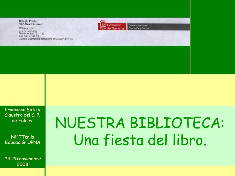 NUESTRA BIBLIOTECA: Una fiesta del libro. Francisco Soto y Claustro del C. P. de Falces. NNTTen la Educación UPNA 24-25 noviembre 2008