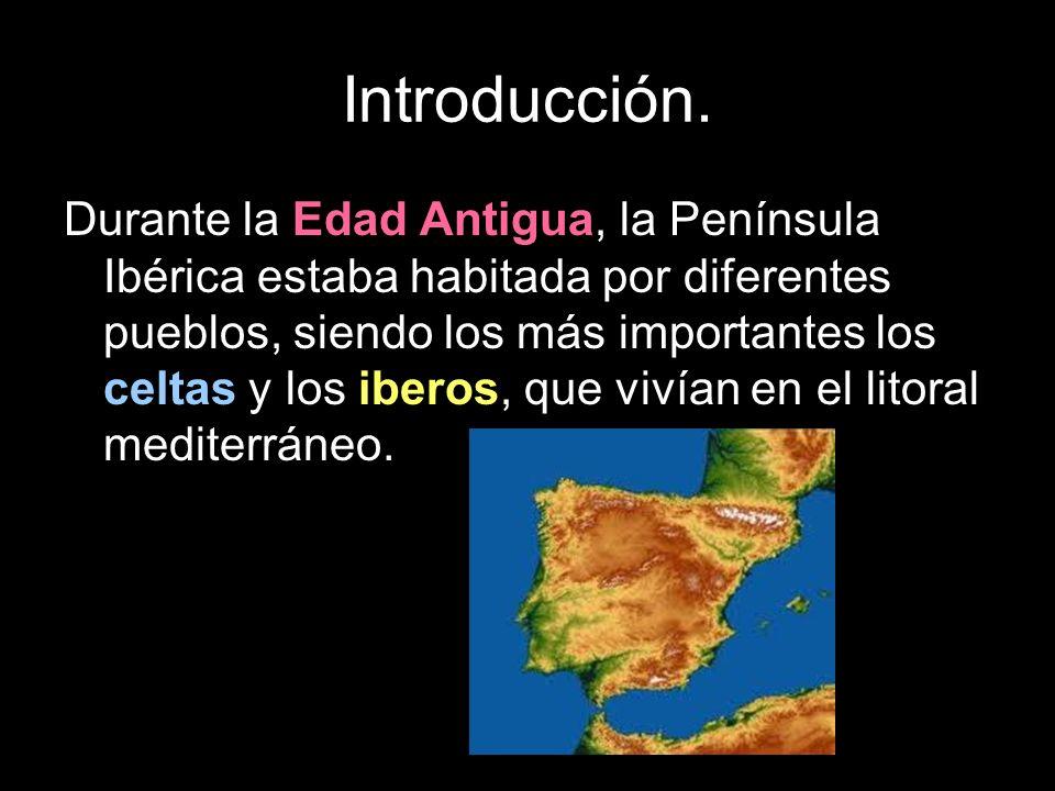 Introducción. Durante la Edad Antigua, la Península Ibérica estaba habitada por diferentes pueblos, siendo los más importantes los celtas y los iberos