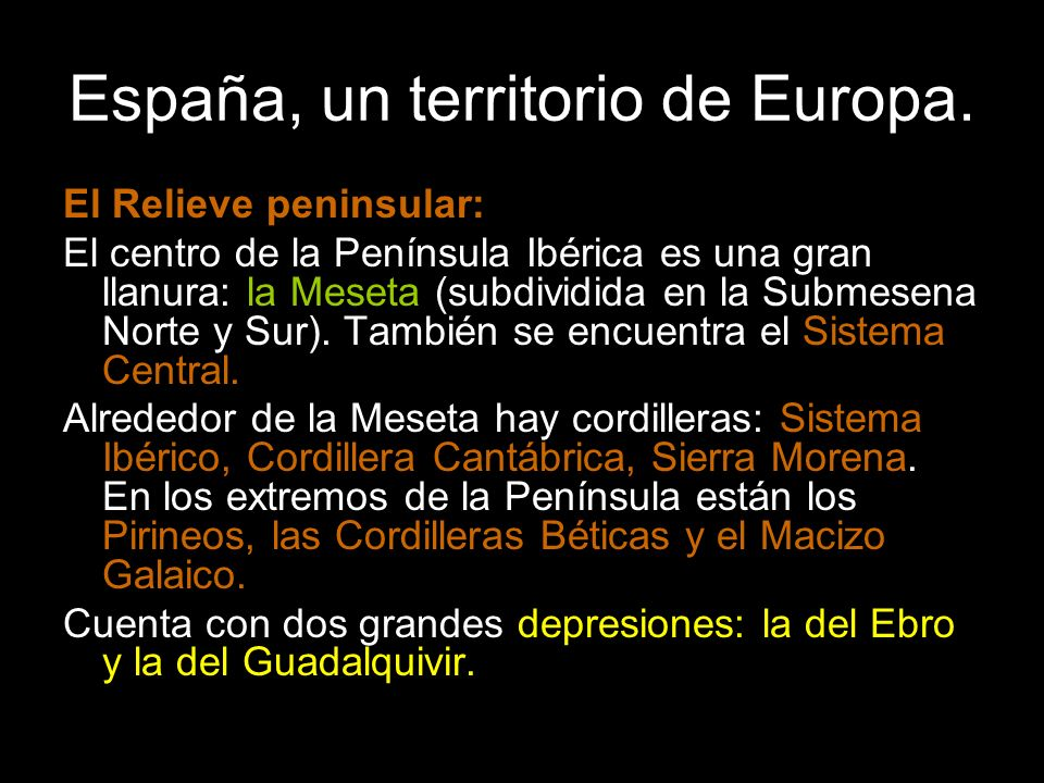 El Relieve peninsular: El centro de la Península Ibérica es una gran llanura: la Meseta (subdividida en la Submesena Norte y Sur).