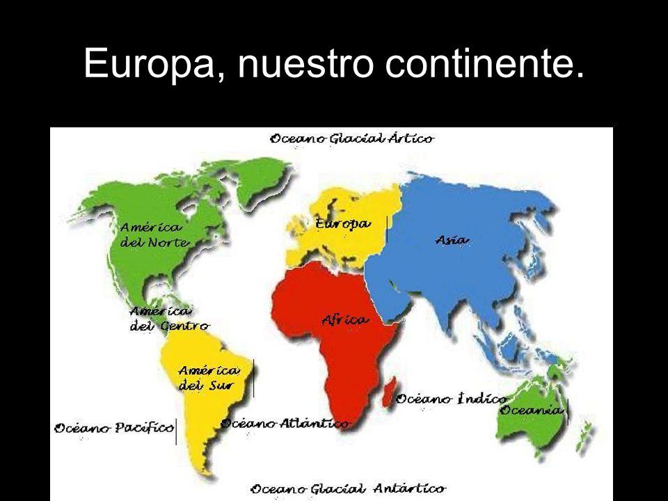 Europa, nuestro continente.