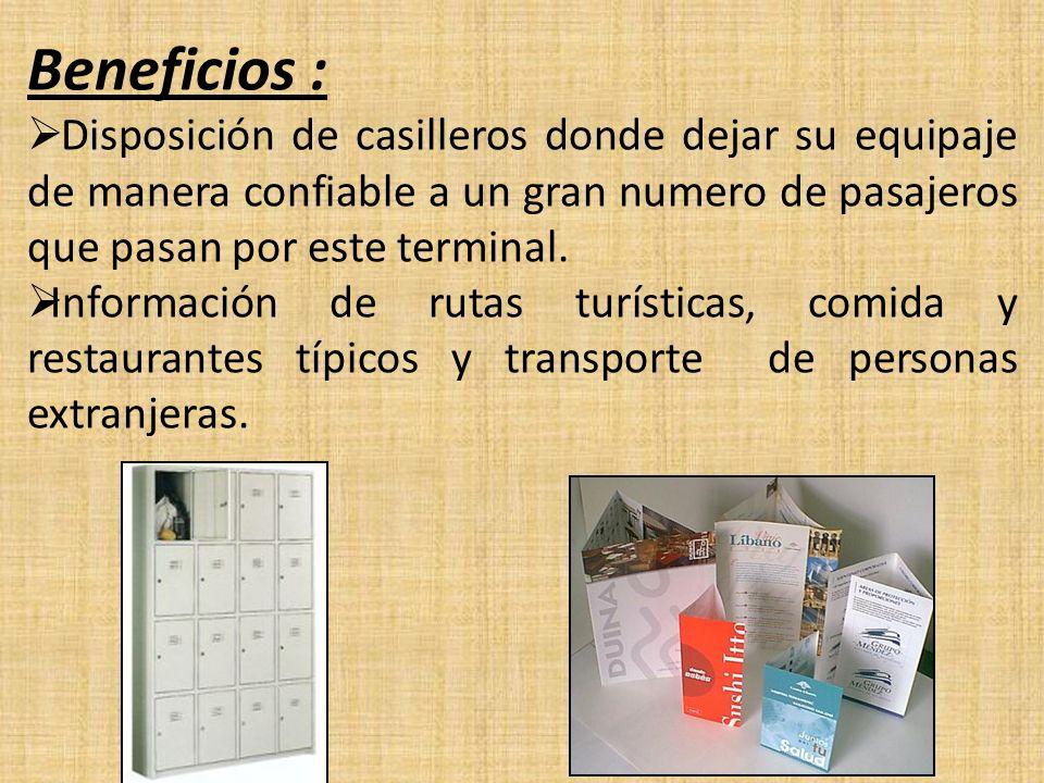 Beneficios : Disposición de casilleros donde dejar su equipaje de manera confiable a un gran numero de pasajeros que pasan por este terminal. Informac