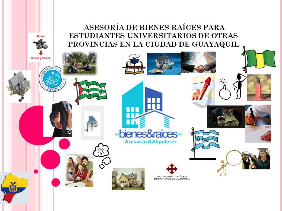 ASESORÍA DE BIENES RAÍCES PARA ESTUDIANTES UNIVERSITARIOS DE OTRAS PROVINCIAS EN LA CIUDAD DE GUAYAQUIL