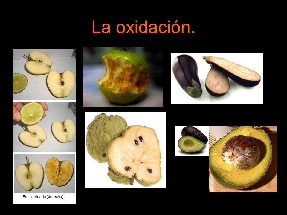 La oxidación.