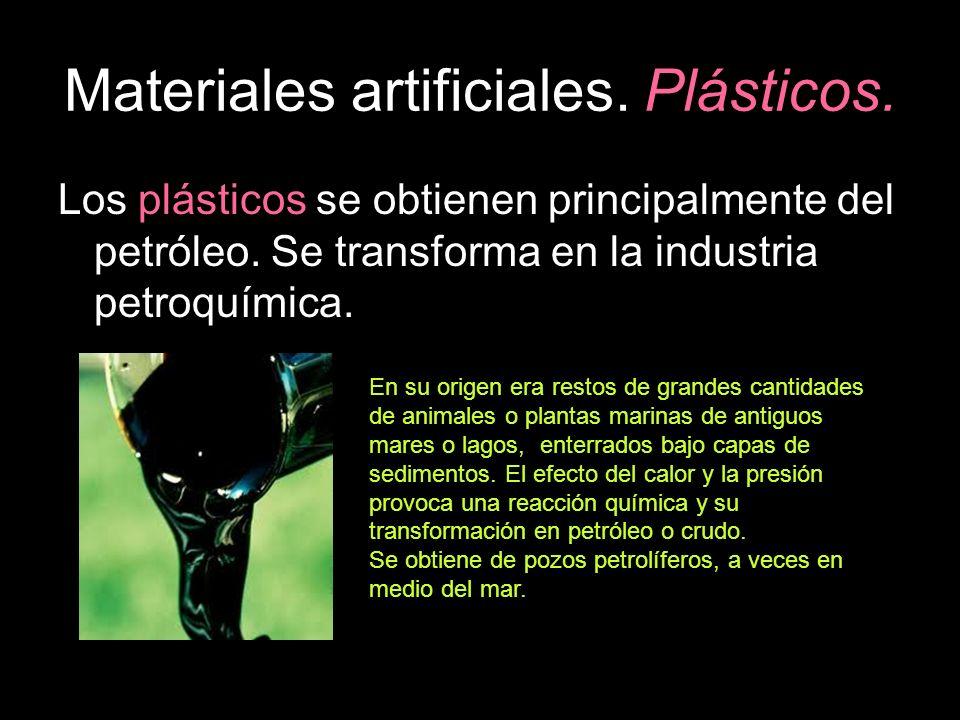 Materiales artificiales.Plásticos. En general reúnen estas propiedades: Ligereza (poco peso).
