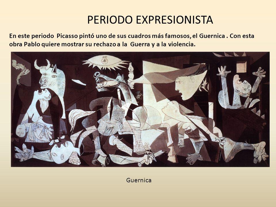 PERIODO EXPRESIONISTA En este periodo Picasso pintó uno de sus cuadros más famosos, el Guernica. Con esta obra Pablo quiere mostrar su rechazo a la Gu