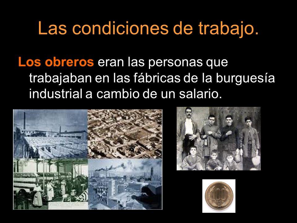 Los barrios obreros.Los barrios obreros carecían de servicios: No había electricidad.