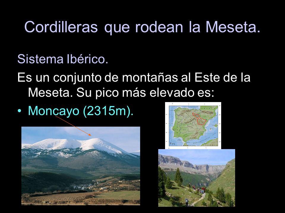 Sistema Ibérico. Es un conjunto de montañas al Este de la Meseta. Su pico más elevado es: Moncayo (2315m).