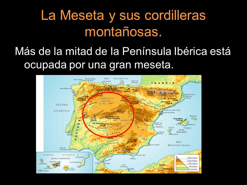 La Meseta y sus cordilleras montañosas. Más de la mitad de la Península Ibérica está ocupada por una gran meseta.