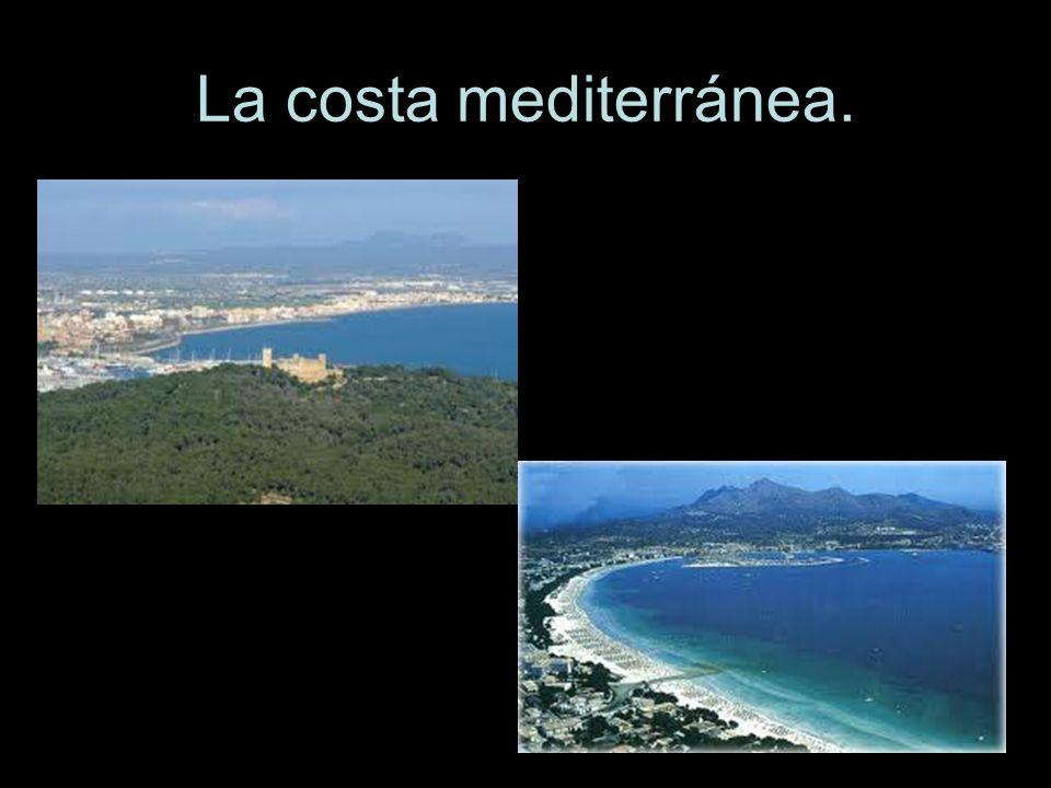 La costa mediterránea.