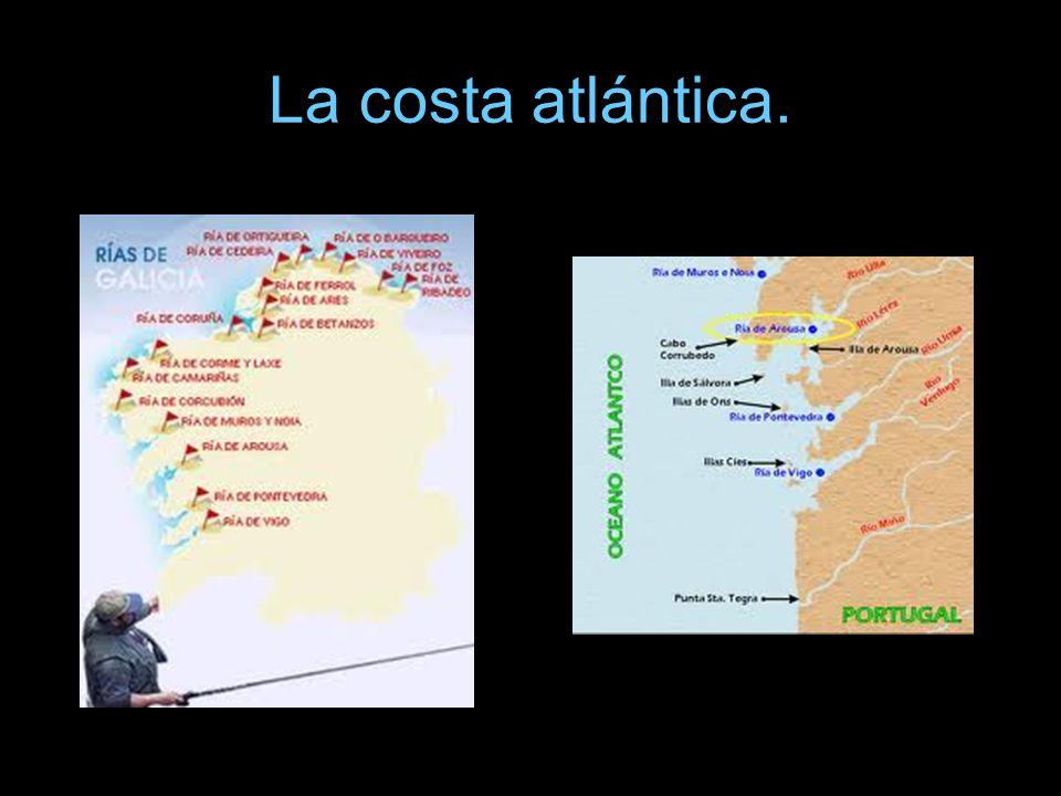 La costa atlántica.