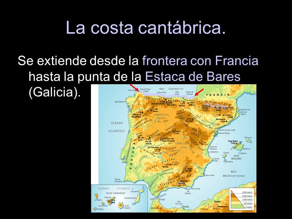La costa cantábrica. Se extiende desde la frontera con Francia hasta la punta de la Estaca de Bares (Galicia).