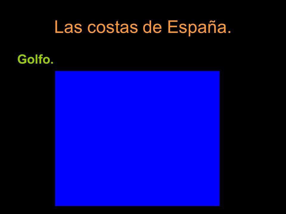 Las costas de España. Golfo.