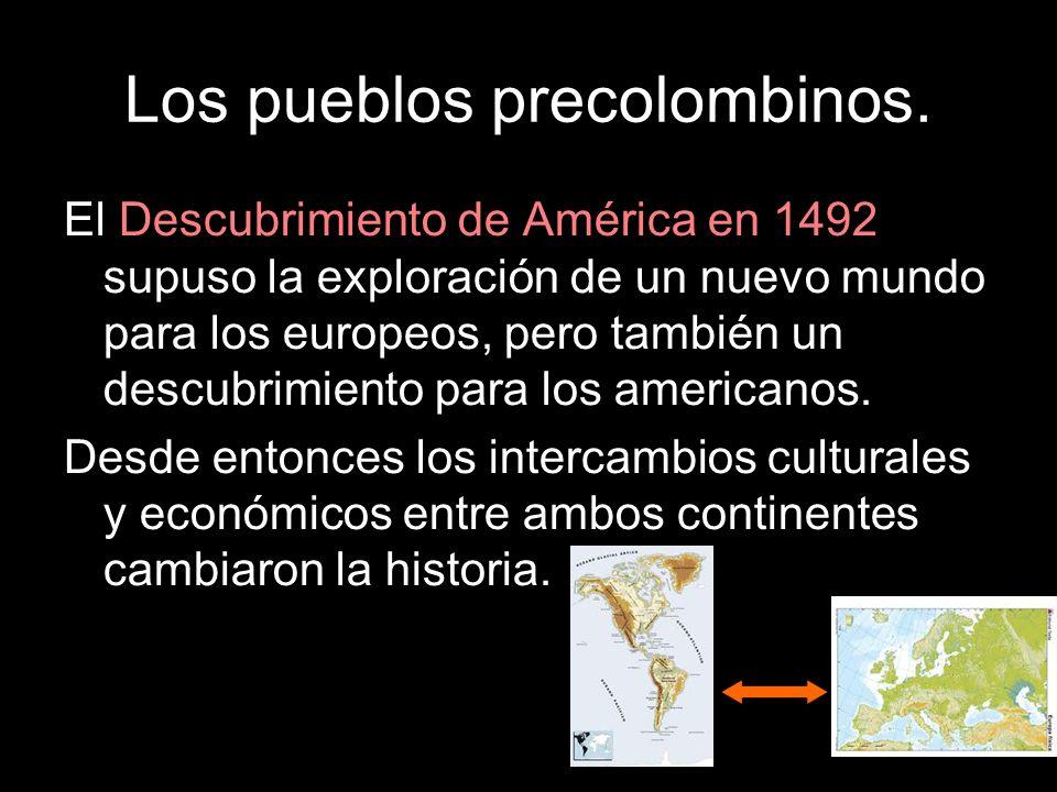 Los pueblos precolombinos. El Descubrimiento de América en 1492 supuso la exploración de un nuevo mundo para los europeos, pero también un descubrimie