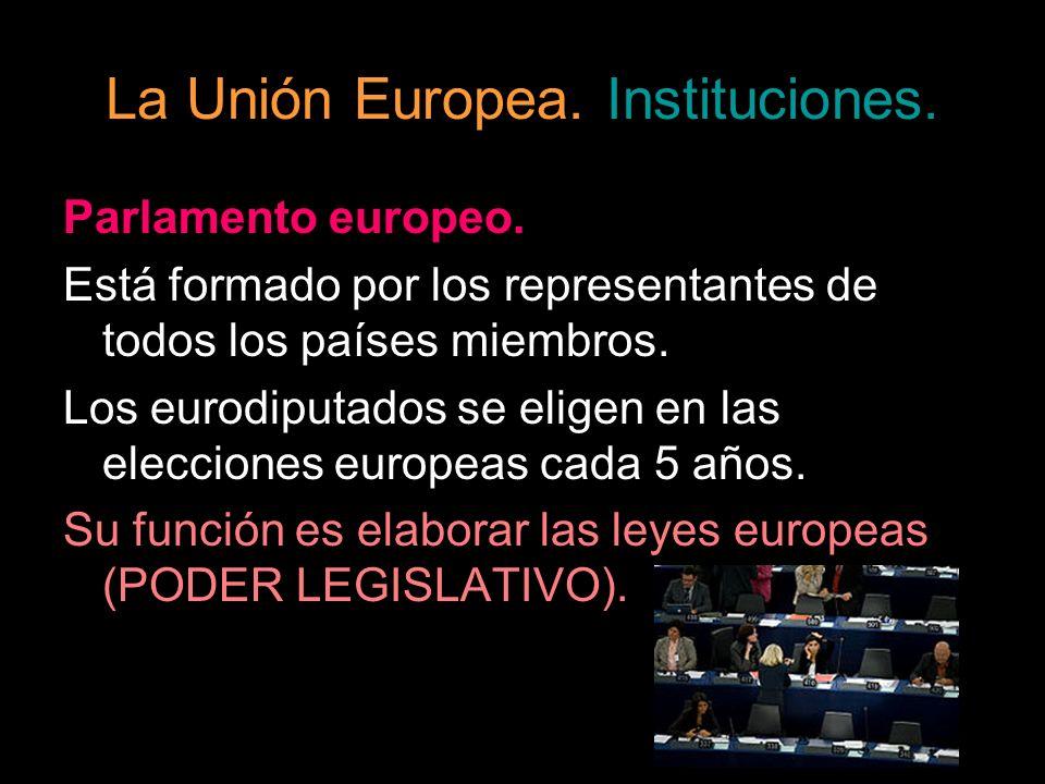 Parlamento europeo. Está formado por los representantes de todos los países miembros. Los eurodiputados se eligen en las elecciones europeas cada 5 añ