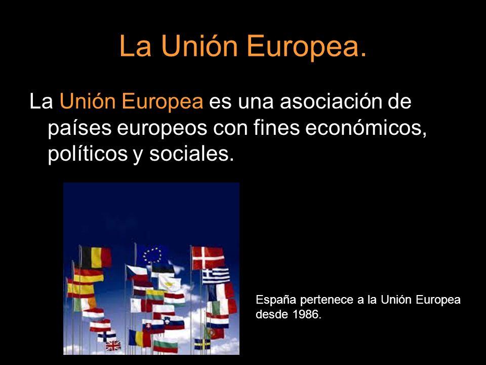 La Unión Europea es una asociación de países europeos con fines económicos, políticos y sociales. España pertenece a la Unión Europea desde 1986.