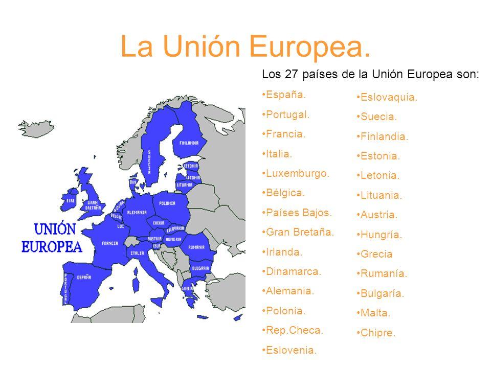 Los 27 países de la Unión Europea son: España. Portugal. Francia. Italia. Luxemburgo. Bélgica. Países Bajos. Gran Bretaña. Irlanda. Dinamarca. Alemani