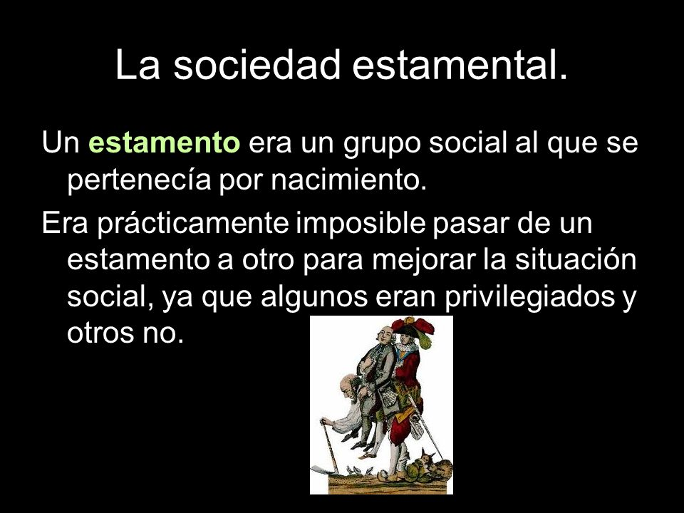 La sociedad estamental.Los no privilegiados.