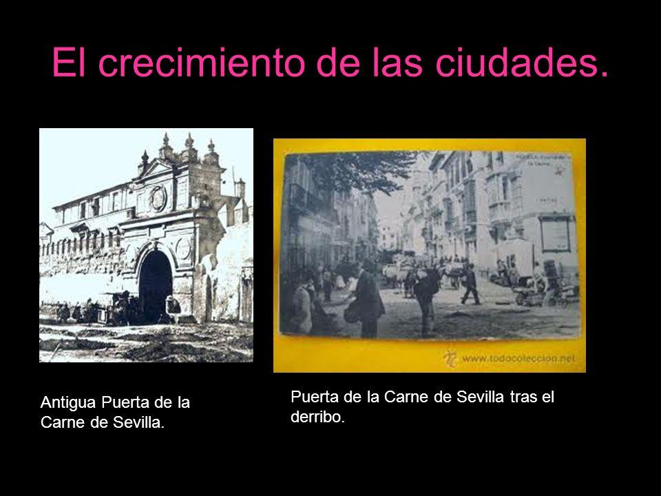 El crecimiento de las ciudades. Antigua Puerta de la Carne de Sevilla. Puerta de la Carne de Sevilla tras el derribo.