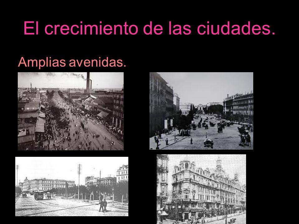 El crecimiento de las ciudades. Amplias avenidas.