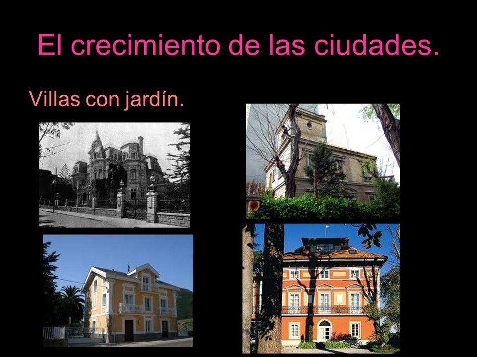 El crecimiento de las ciudades. Villas con jardín.
