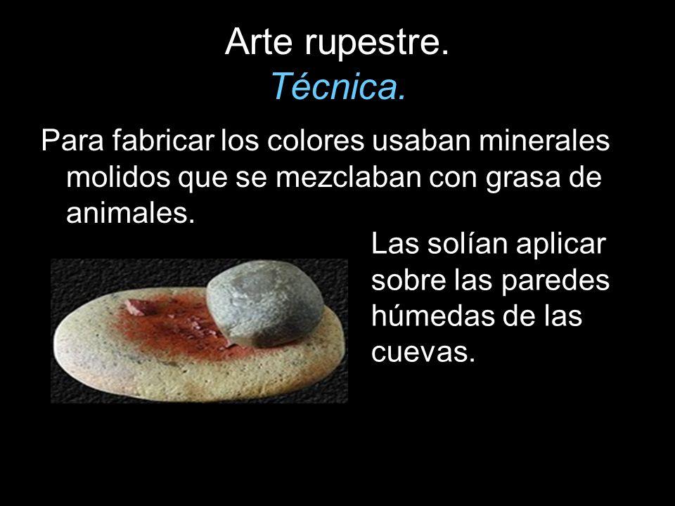 Arte rupestre. Técnica. Para fabricar los colores usaban minerales molidos que se mezclaban con grasa de animales. Las solían aplicar sobre las parede