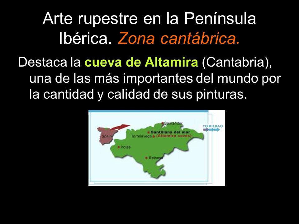 Arte rupestre en la Península Ibérica. Zona cantábrica. Destaca la cueva de Altamira (Cantabria), una de las más importantes del mundo por la cantidad