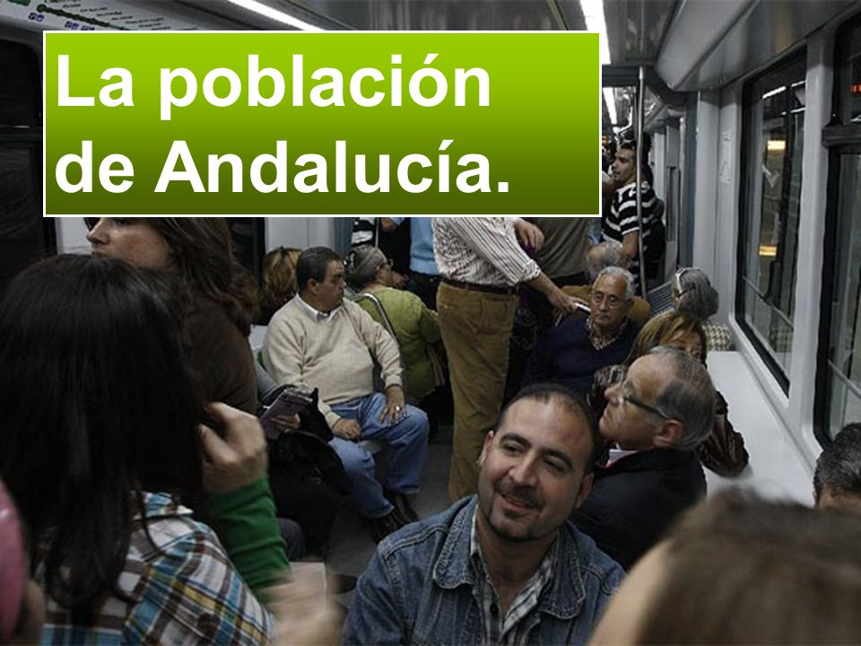 La población de Andalucía.