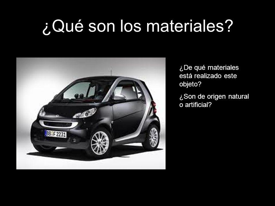 ¿Qué son los materiales? ¿De qué materiales está realizado este objeto? ¿Son de origen natural o artificial?