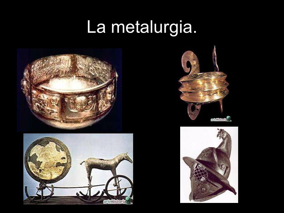 La metalurgia.