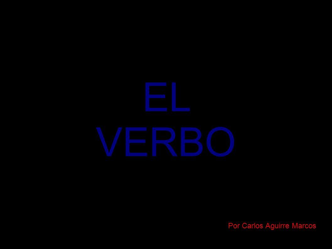 EL VERBO Por Carlos Aguirre Marcos