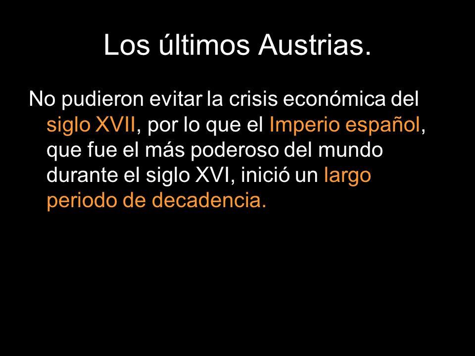 Los últimos Austrias.