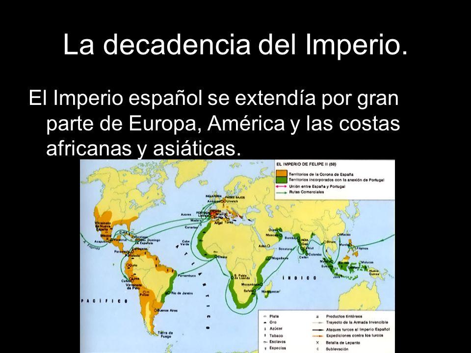 La decadencia del Imperio.Un Imperio tan enorme presentaba problemas para ser gobernado.
