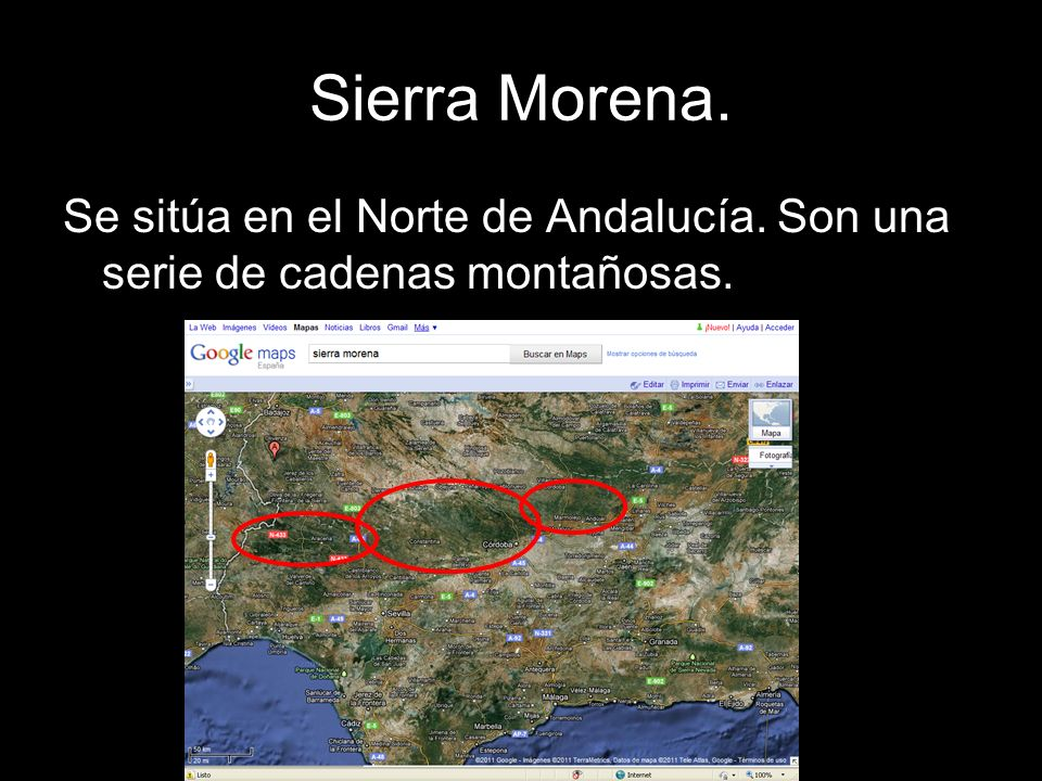 Sierra Morena. Se sitúa en el Norte de Andalucía. Son una serie de cadenas montañosas.