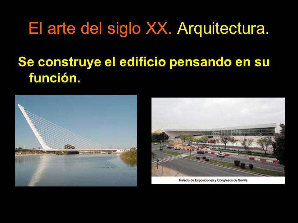El arte del siglo XX. Arquitectura. Se construye el edificio pensando en su función.