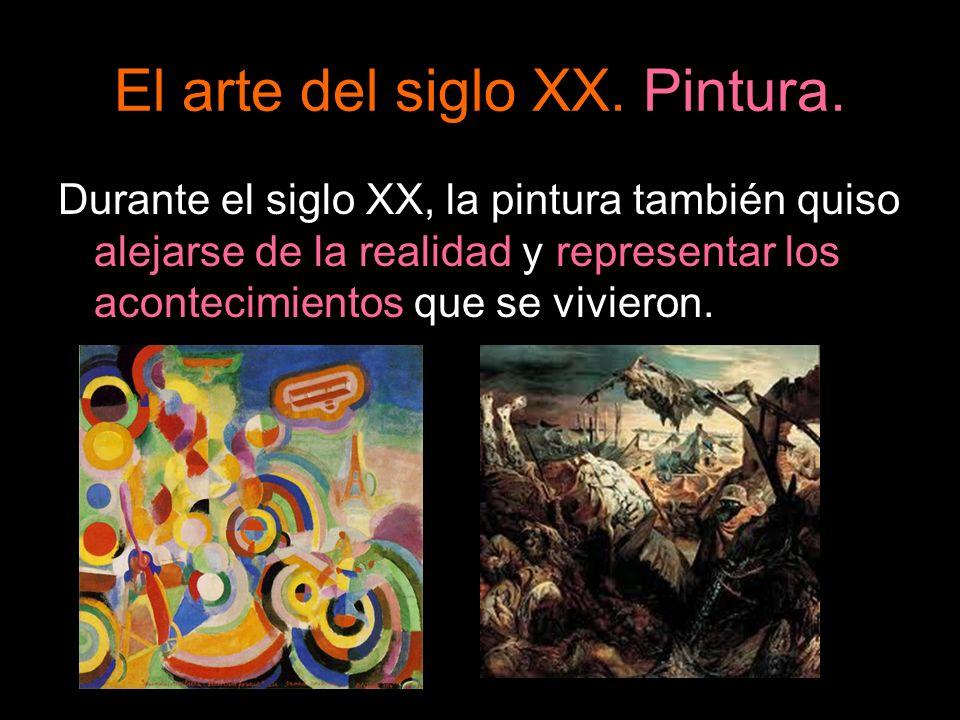 El arte del siglo XX. Pintura. Durante el siglo XX, la pintura también quiso alejarse de la realidad y representar los acontecimientos que se vivieron