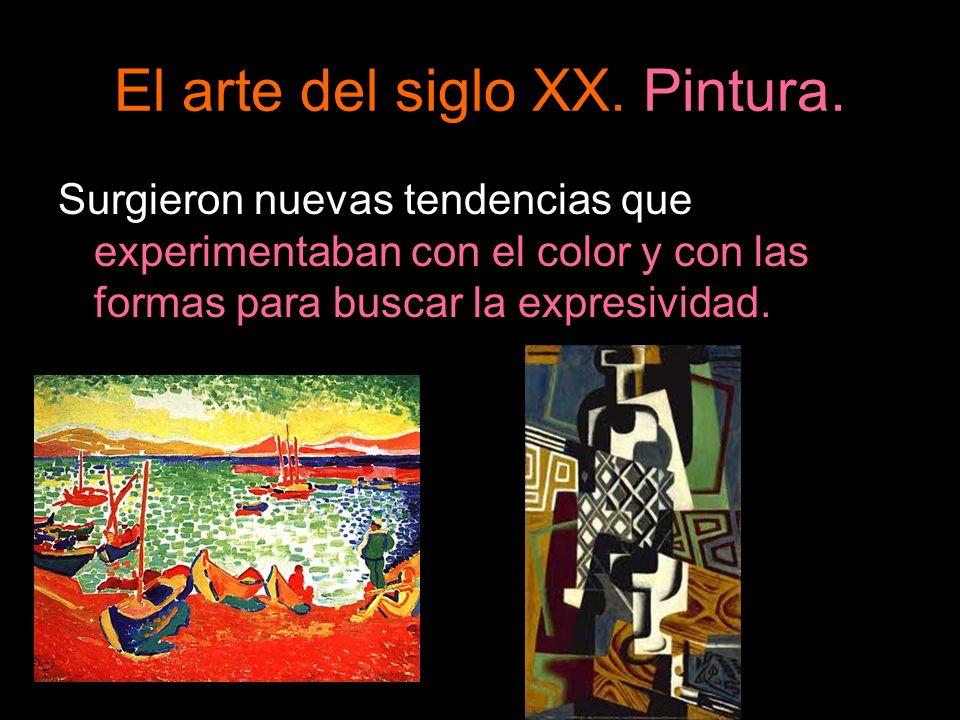 El arte del siglo XX. Pintura. Surgieron nuevas tendencias que experimentaban con el color y con las formas para buscar la expresividad.
