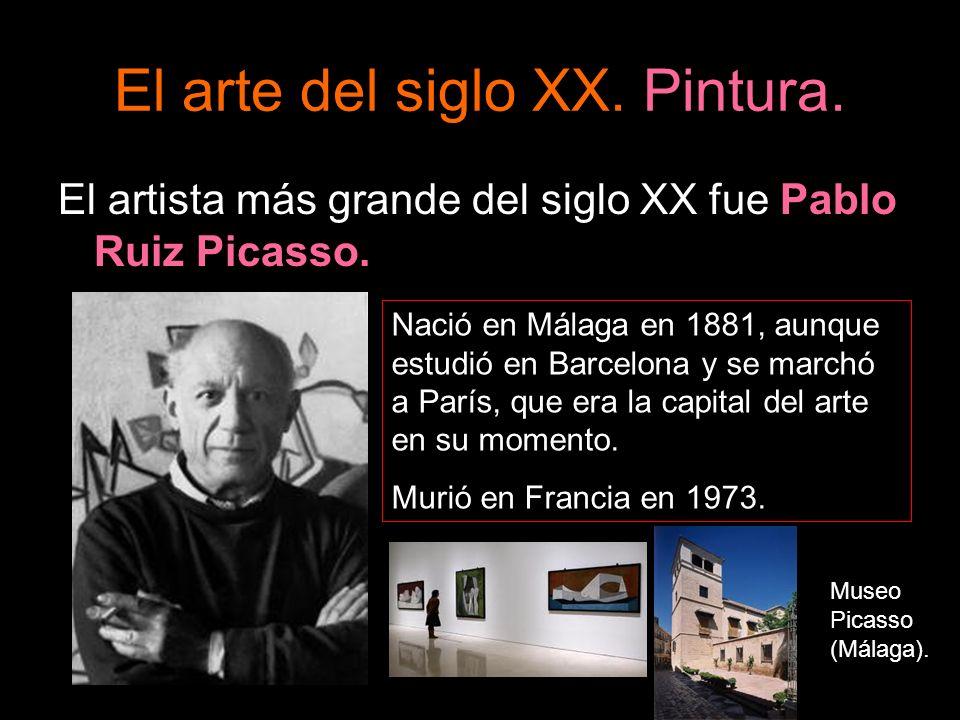 El arte del siglo XX. Pintura. El artista más grande del siglo XX fue Pablo Ruiz Picasso. Nació en Málaga en 1881, aunque estudió en Barcelona y se ma